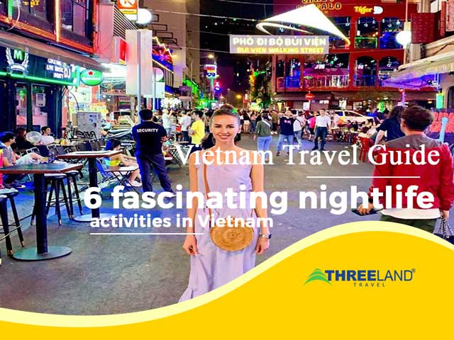 Top 6 fascinating nightlife in Vietnam for the night owls – Part 2