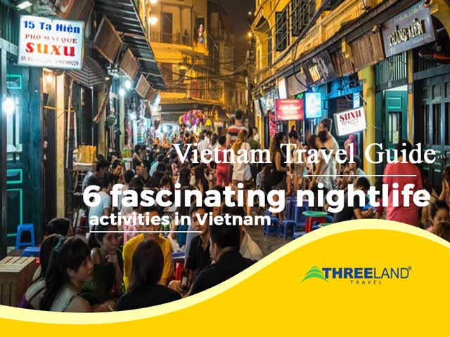 Top 6 fascinating nightlife in Vietnam for the night owls